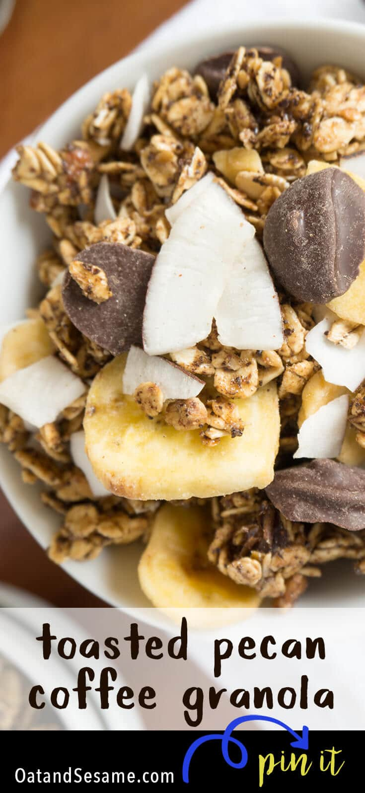 Chunks of semi-sweet chocolate, coconut and banana chips mixed into a toasted Georgia Pecan Coffee Granola for a scrumptious breakfast or snack! | #BREAKFAST | #GRANOLA | #COFFEE | #VEGAN | #GLUTENFREE | #Recipes at OatandSesame.com