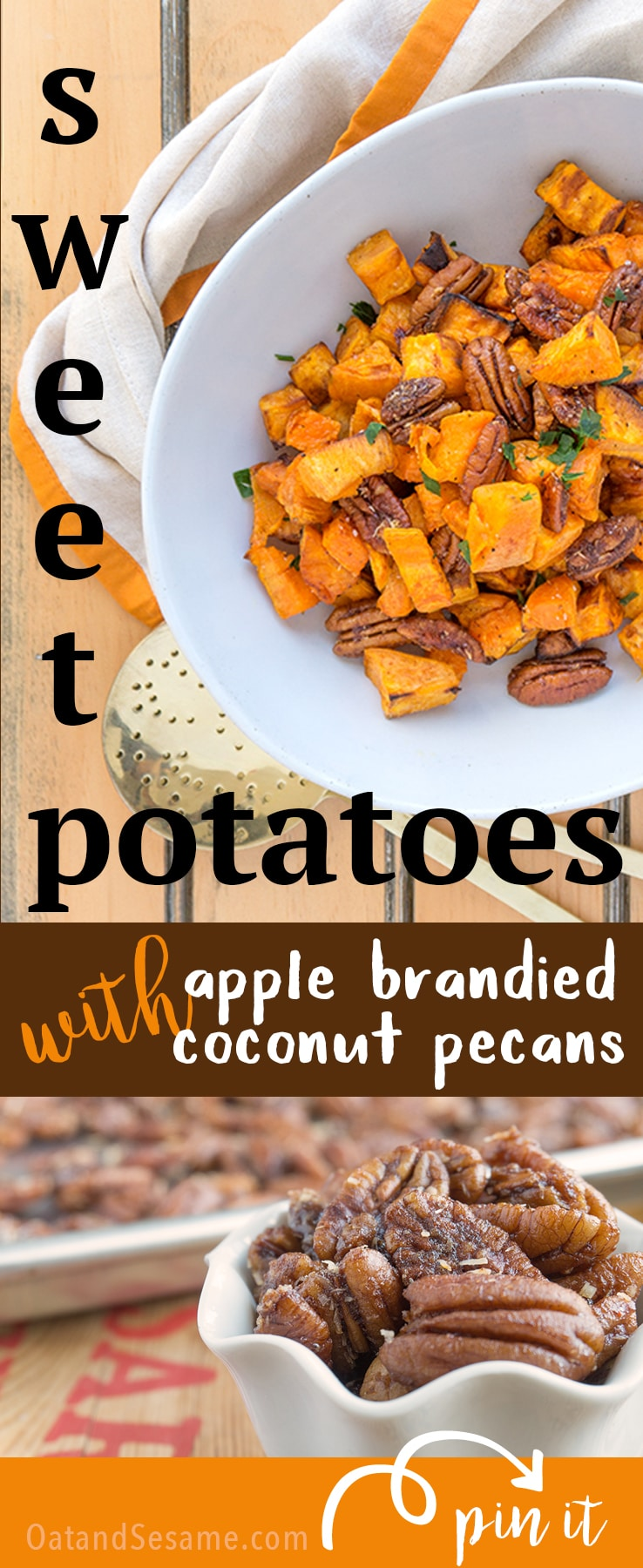 Roasted Sweet Potatoes with Apple Brandied Coconut Pecans - ramp up your Thanksgiving game   #SWEETPOTATOES   #THANKSGIVING   CANDIED PECANS   #Recipes at OatandSesame.com