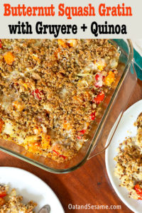 With a crispy top, this Butternut Squash Gratin is packed with quinoa, red pepper, squash and gruyere. It makes a great vegetarian side dish or main dish. Perfect for the holidays and easily made ahead of time!   #BUTTERNUTSQUASH   #HOLIDAYSIDES   #QuinoaRecipes   #HolidayRecipes   #GratinRecipes   #VegetarianRecipes   #ThanksgivingRecipeIdeas   #HealthyRecipes at OatandSesame.com