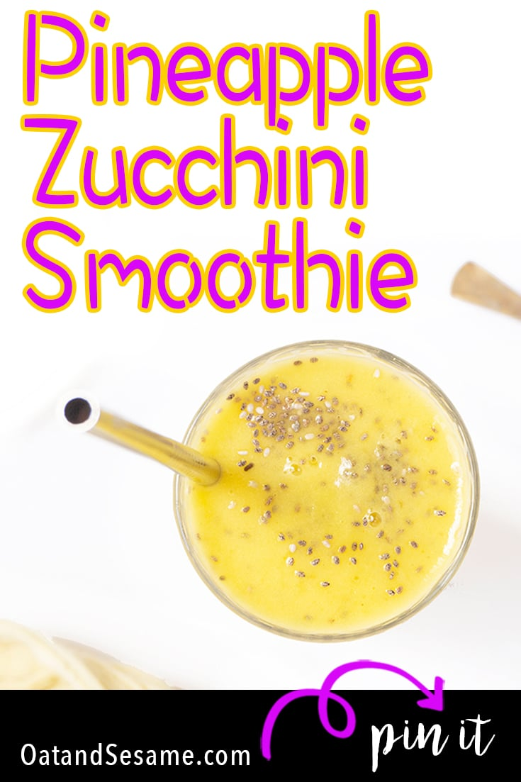 Pineapple Zucchini Smoothie in a glass overhead