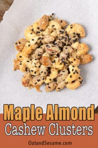 YOUR NEXT HEALTHY SNACK IS RIGHT HERE! Maple Almond Cashew Clusters are light and crisp. Almonds and cashews are mixed with tahini + maple syrup, then sprinkled with sesame seeds and salt. Crumble these on top of your morning yogurt, bake them in a cookie cluster or break a piece off for your snacking pleasure. | #HealthySnackIdeas | #GlutenFreeSnacks | #VeganSnacks | #HealthyRecipes at OatandSesame.com