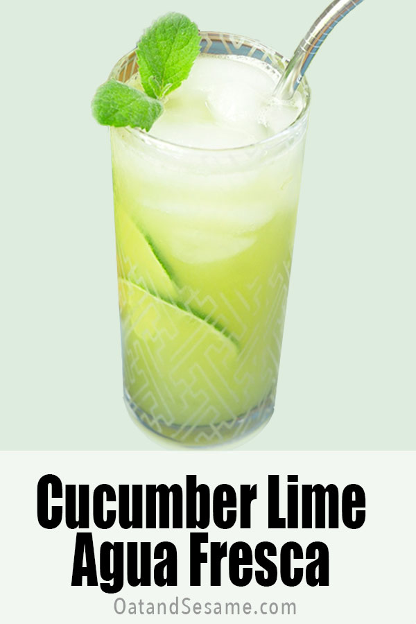 SO SIMPLE, SO REFRESHING. Bursting with citrus, this Cucumber Lime Agua Fresca  will quench your thirst on a hot summer day! Clean and fresh, agua frescas are the ultimate summer beverage.| #AGUAFRESCA| #CUCUMBER | #HealthyRecipes at OatandSesame.com #oatandsesame